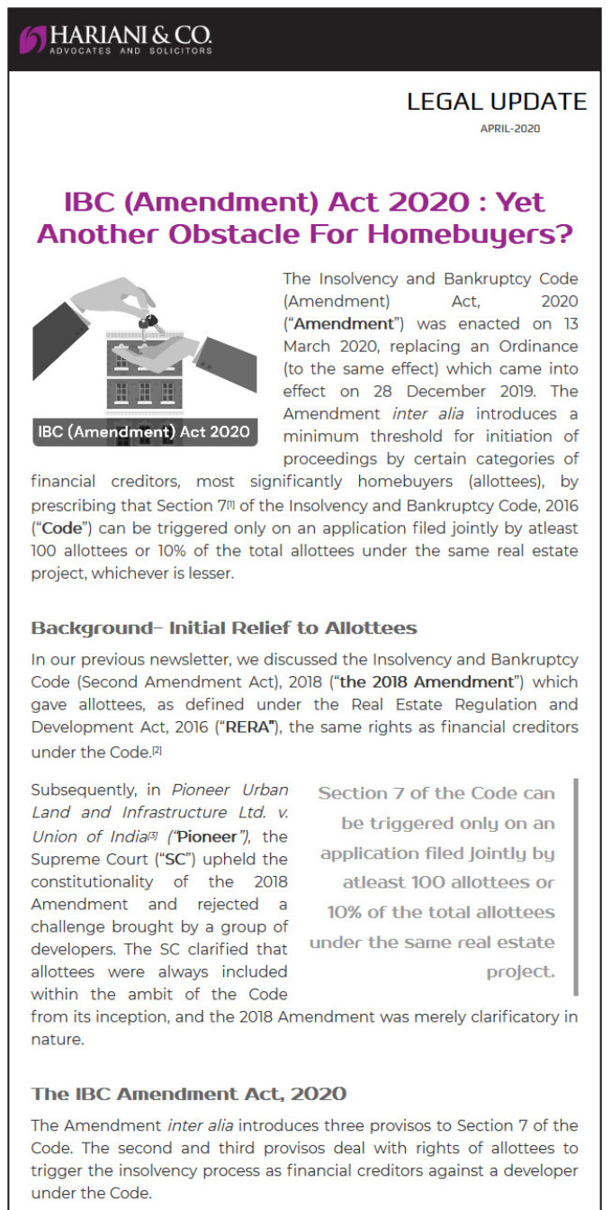 The Insolvency and Bankruptcy Code (Amendment) Act, 2020 (Amendment) was enacted on 13 March 2020, replacing an Ordinance (to the same effect) which came into effect on 28 December 2019.